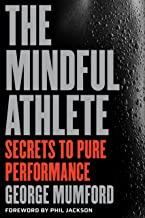 The Mindful Athlete: Secrets to Pure Performance PDF