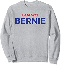 Best I Am Not Bernie Vote Campaign Funny Saying 2020 Outfits Sign Sweatshirt Review