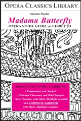 Puccinni's MADAMA BUTTERFLY STUDY GUIDE AND LIBRETTO: Opra Classics Library Series Kindle Edition