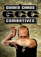 Guided Chaos Combatives: Enhanced Reality-Based Close Quarters Combat Training for Self-Defense and Street Survival