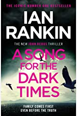 A Song for the Dark Times: The Brand New Must-Read Rebus Thriller Kindle Edition