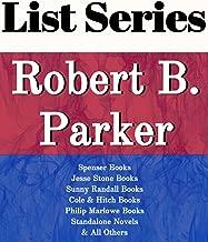 ROBERT B. PARKER: SERIES READING ORDER: SPENSER BOOKS, JESSE STONE BOOKS, SUNNY RANDALL BOOKS, COLE & HITCH BOOKS, PHILIP MARLOWE BOOKS, STANDALONE NOVELS BY ROBERT B. PARKER