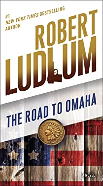 The Road to Omaha: A Novel (The Road to Series Book 2)