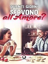 Quanti giorni servono all'amore?: (Collana Floreale – Romanzi Rosa) (Italian Edition)
