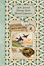 Junk Journal Vintage Birds Themed Signature: Full color 6 x 9 slim Paperback with extra ephemera / embellishments to cut out and paste in - no sewing needed! (Junk Journal no-sew Signature)