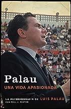 Palau: La autobiografía de Luis Palau con Paul J. Pastor (Spanish Edition)