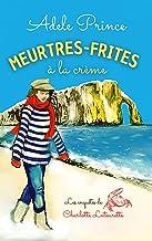 MEURTRES-FRITES à la crème: un roman policier cosy crime en Normandie (Les Enquêtes de Charlotte Latourette, un cosy myste...