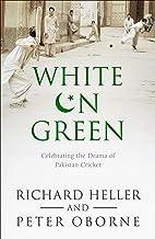 White on Green: A Portrait of Pakistan Cricket