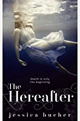 The Hereafter: a dark YA romance Kindle Edition
