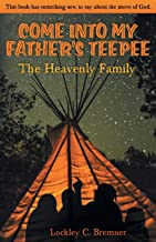 Come Into My Father's Teepee: The Heavenly Family