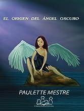 El origen del ángel oscuro