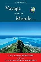 Voyage autour du Monde: 3 ans, 3 océans, 36000 milles marins à la voile (French Edition)