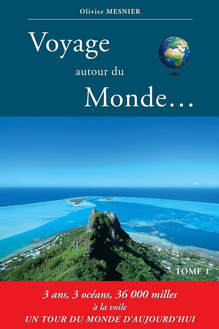 スキル飾り羽家事Voyage autour du Monde: 3 ans, 3 océans, 36000 milles marins à la voile (French Edition)