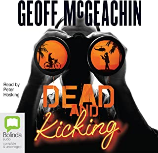 Dead and Kicking