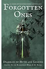 Forgotten Ones: Drabbles of Myth and Legend (Eerie Drabbles of Fantasy and Horror) Kindle Edition
