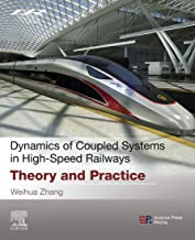Dynamics of Coupled Systems in High-Speed Railways: Theory and Practice (English Edition)