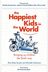 The Happiest Kids in the World: Bringing up Children the Dutch Way Hardcover