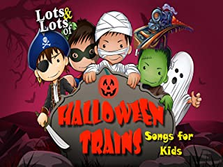 Lots & Lots of Halloween Trains - Songs for Kids