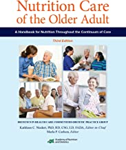 Nutrition Care of the Older Adult: A Handbook of Nutrition throughout the Continuum of Care
