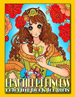 Beautiful Princess Coloring Book for Girls: Relaxing Colouring Book for Girls, Teens adn Adults, Detailed Coloring Pages of Princess (Anime Coloring Books for Girls)