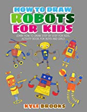 How To Draw Robots: Learn How to Draw Robot for Kids with Step by Step Guide