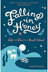 Falling in Honey: Life and Love on a Greek Island Kindle Edition