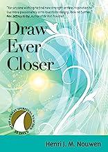 Draw Ever Closer (30 Days with a Great Spiritual Teacher)