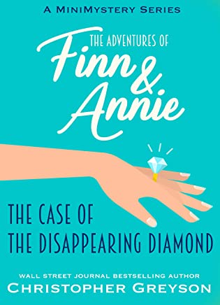 The Case of the Disappearing Diamond: A Mini Mystery Series (The Adventures of Finn and Annie Book 5)