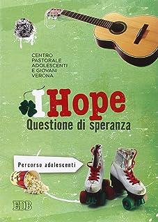 IHope. Questione di speranza. Percorso per adolescenti: 75
