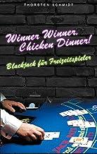 Winner Winner, Chicken Dinner!: Blackjack für Freizeitspieler (German Edition)