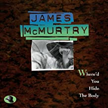 james mcmurtry where d you hide the body