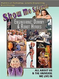 Show Me Science - Engineering: Dummy & Robot Heroes