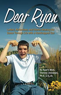Dear Ryan: Letters, Reflections, and Stories Sharing the Dance Through Life with a Handicapped Son (English Edition)