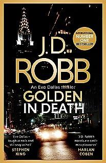 Golden In Death: An Eve Dallas thriller (Book 50)