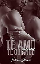 Te Amo Quase Te Odiando (Te Amo te Odiando Livro 2) (Portuguese Edition)