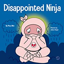 Disappointed Ninja : A Social, Emotional Children's Book About Good Sportsmanship and Dealing with Disappointment (Ninja L...