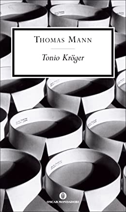 Tonio Kröger (Mondadori): Introduzione di Francesco Maria Colombo (Oscar scrittori moderni Vol. 1749)