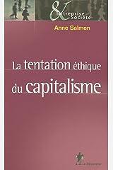 La tentation éthique du capitalisme (Entreprise & Société) Format Kindle