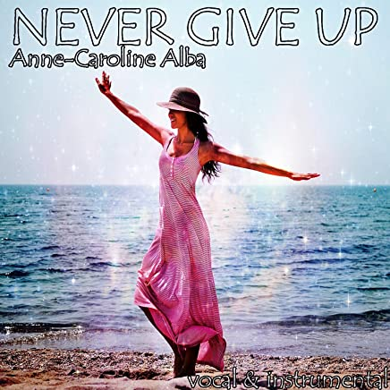 Amazon com: Sia - Never Give Up - Songs: Digital Music
