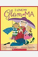 I Love My Glam-ma! Kindle Edition