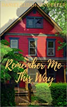 Remember Me This Way: A GHOSTLY GAY SHORT STORY (English Edition)