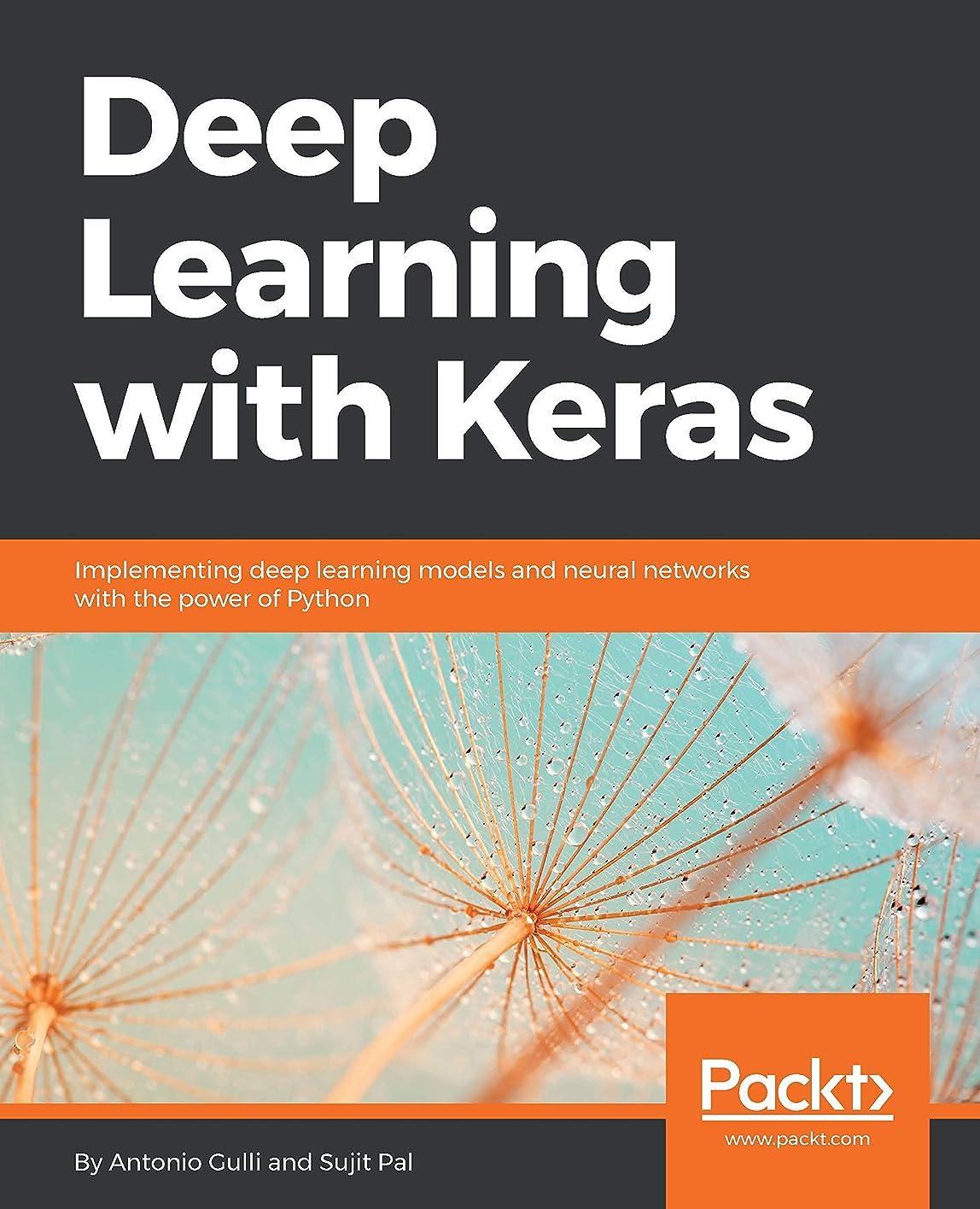 聡明ハチレジDeep Learning with Keras: Implementing deep learning models and neural networks with the power of Python (English Edition)