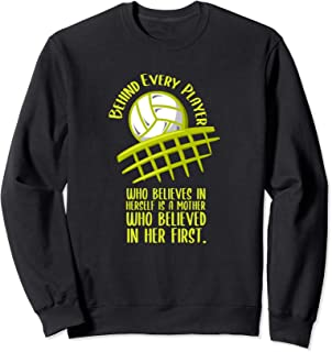 Behind Every Player Is A Mother Volleyball Girls Womens Gift Sweatshirt