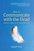 How to Communicate with the Dead: and how cultures do it around the world