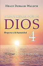 Conversaciones con Dios 4: Despertar a la humanidad / Conversations With God, Book 4: Awaken the Species (Spanish Edition)