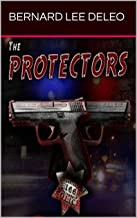 The Protectors: A Police Action Novel: Two cops against Oakland Criminals (Vigilante Cops Book 1)