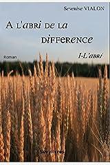 A l'abri de la différence: tome 1 - L'abri Format Kindle
