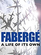 FabergГ©: A Life of Its Own