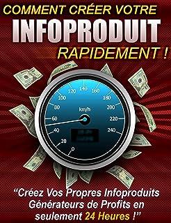 comment créer votre info produit rapidement (French Edition)