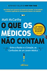 O que os médicos não contam: Entre a razão e o coração, as confissões e um jovem médico (Portuguese Edition) Kindle Edition